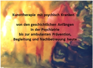 Vortrag Regina Liedtke, Kunsttherapie mit psychisch Kranken